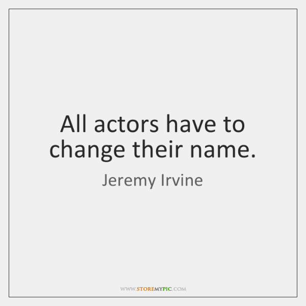 All actors have to change their name.