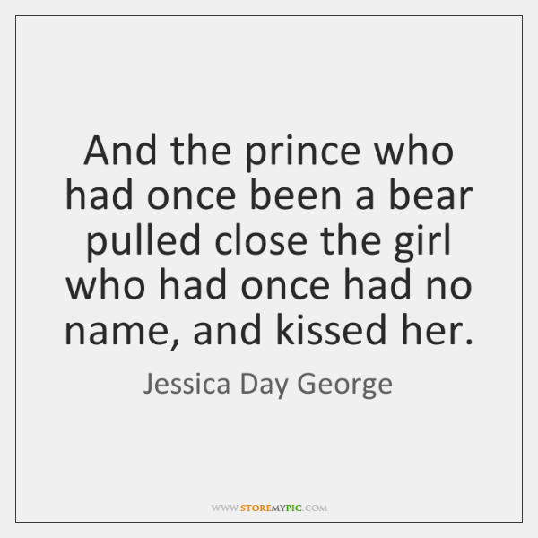 And the prince who had once been a bear pulled close the ...
