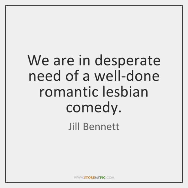 We are in desperate need of a well-done romantic lesbian comedy.
