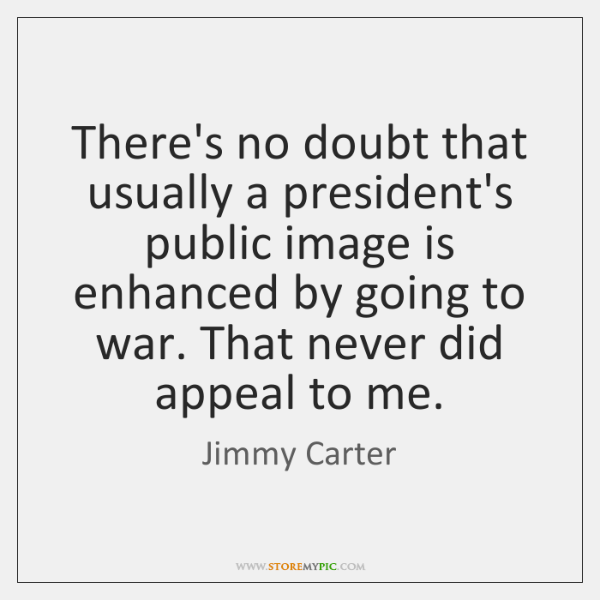 There's no doubt that usually a president's public image is enhanced by ...