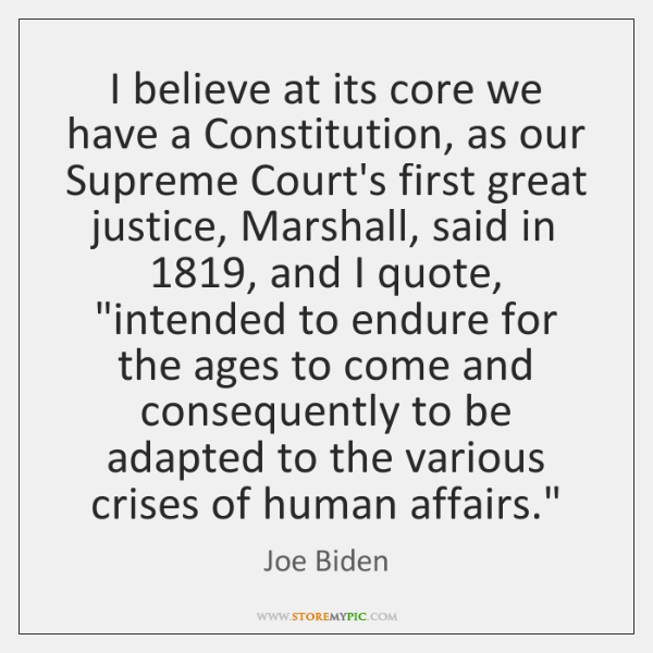 I believe at its core we have a Constitution, as our Supreme ...