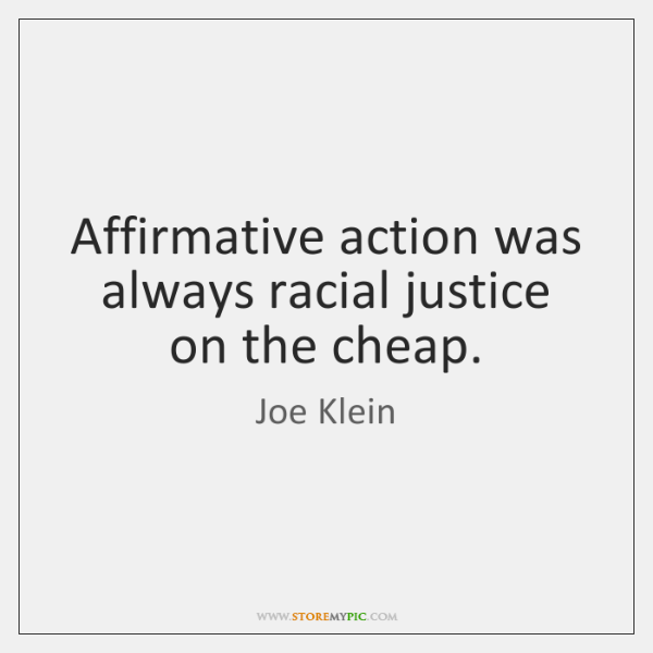 Affirmative action was always racial justice on the cheap.