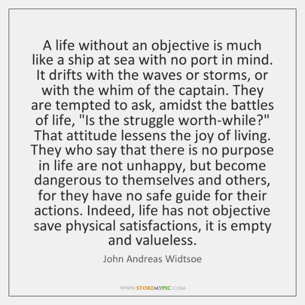 A life without an objective is much like a ship at sea ...