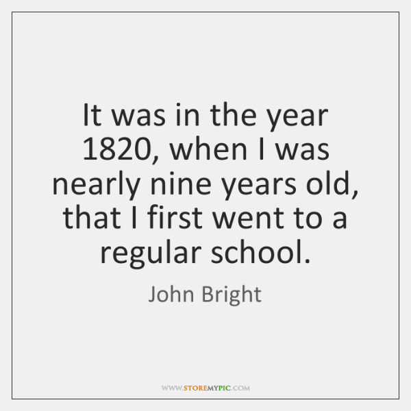 It was in the year 1820, when I was nearly nine years old, ...