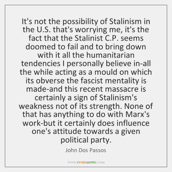 It's not the possibility of Stalinism in the U.S. that's worrying ...