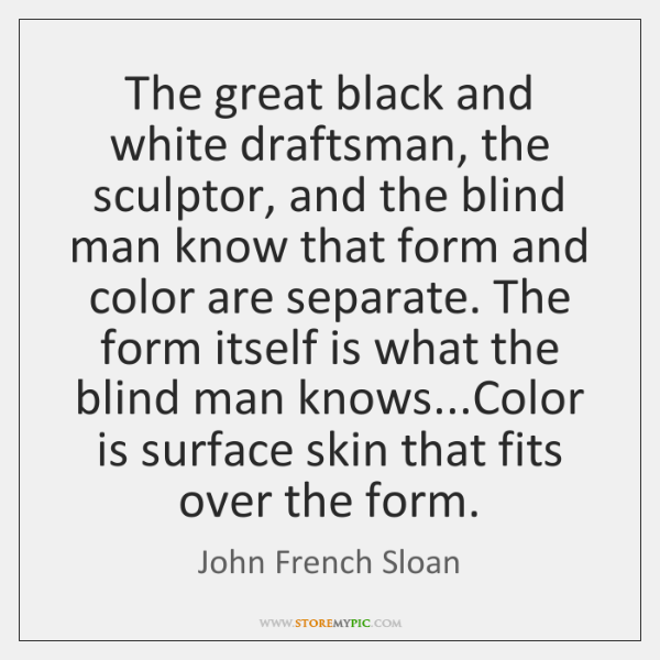 The great black and white draftsman, the sculptor, and the blind man ...