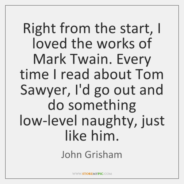 Right from the start, I loved the works of Mark Twain. Every ...