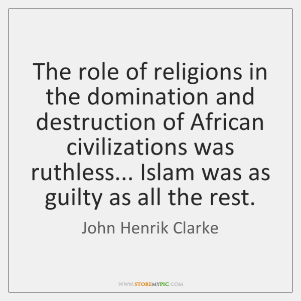 The role of religions in the domination and destruction of African civilizations ...