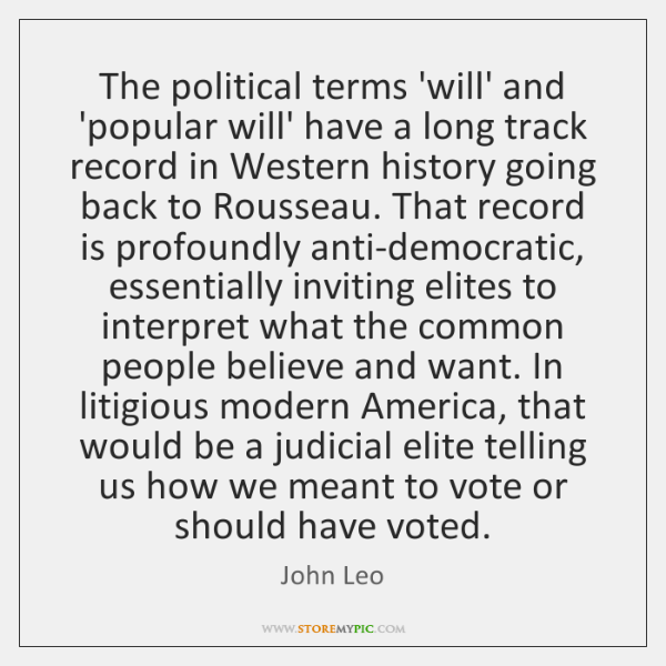 The political terms 'will' and 'popular will' have a long track record ...