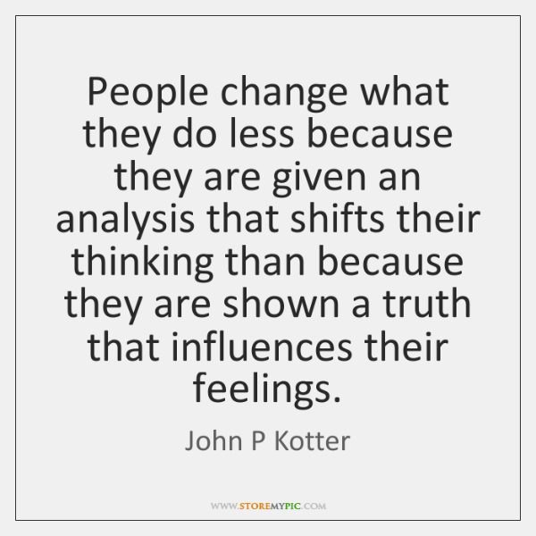 People change what they do less because they are given an analysis ...