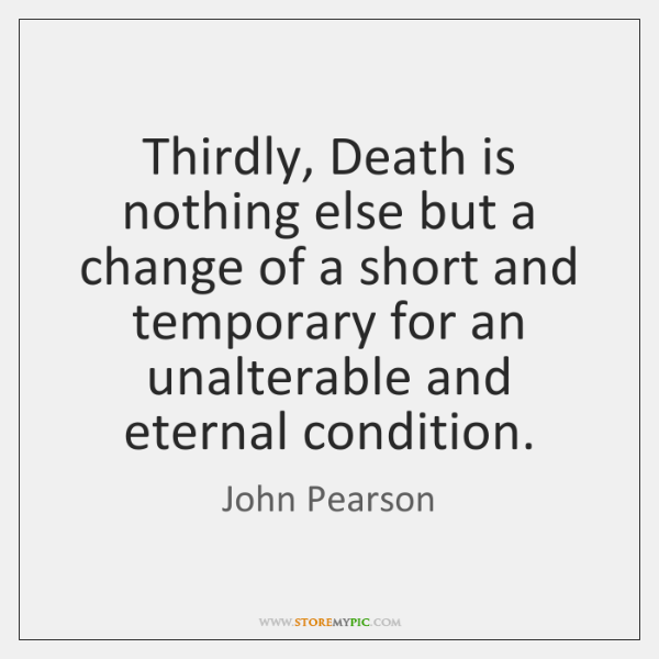 Thirdly, Death is nothing else but a change of a short and ...