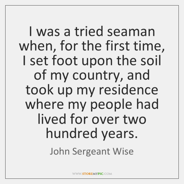 I was a tried seaman when, for the first time, I set ...
