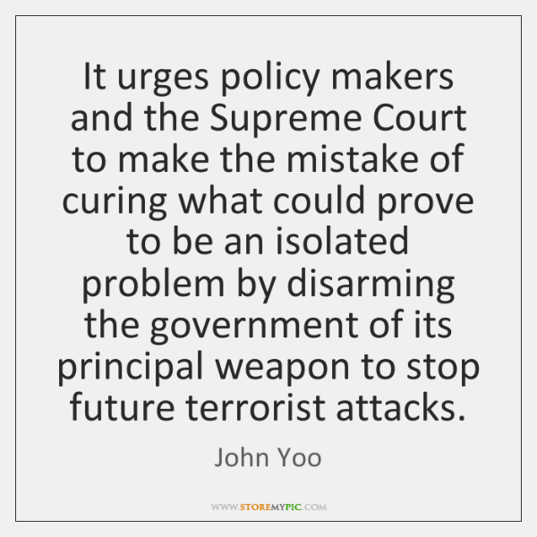 It urges policy makers and the Supreme Court to make the mistake ...