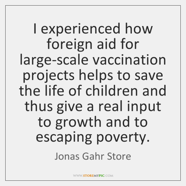 I experienced how foreign aid for large-scale vaccination projects helps to save ...