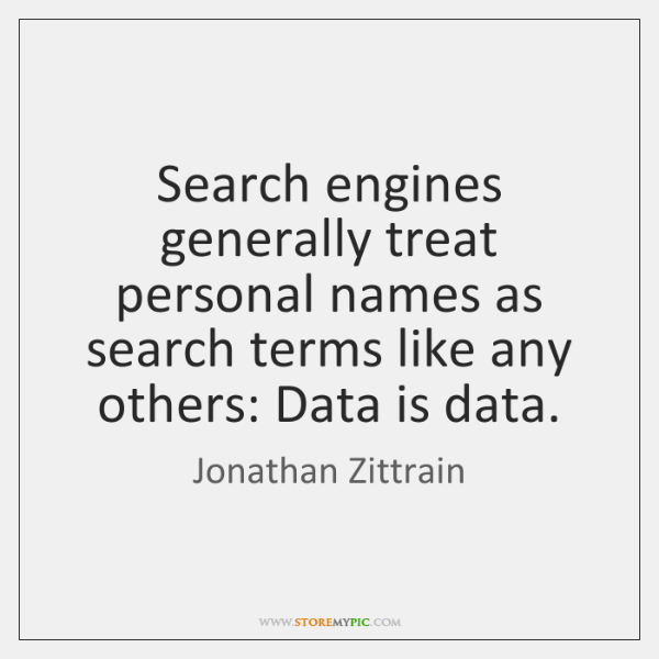 Search engines generally treat personal names as search terms like any others: ...