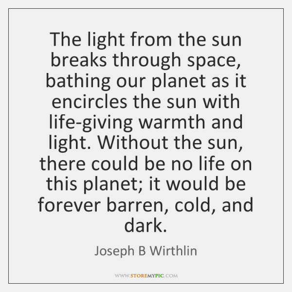 The light from the sun breaks through space, bathing our planet as ...