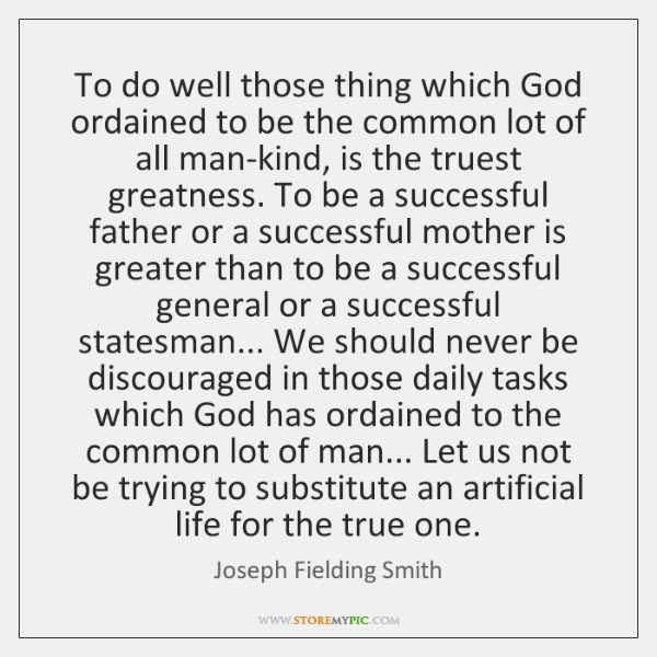 To do well those thing which God ordained to be the common ...
