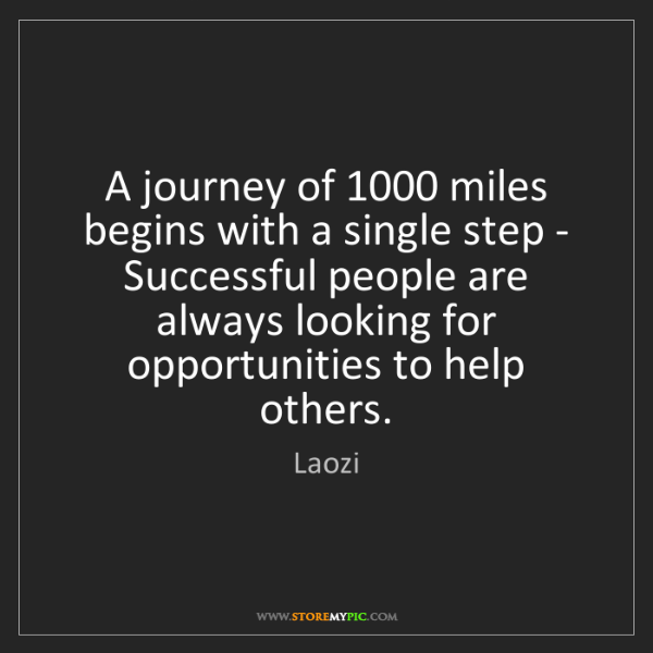 Laozi: A journey of 1000 miles begins with a single step - Successful...