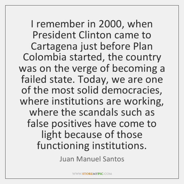 I remember in 2000, when President Clinton came to Cartagena just before Plan ...
