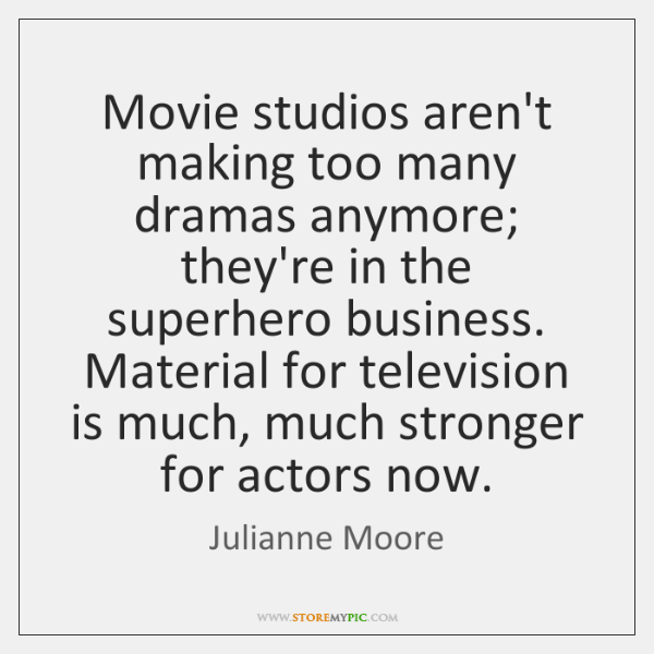 Movie studios aren't making too many dramas anymore; they're in the superhero ...