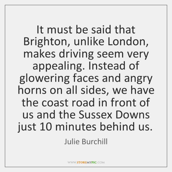 It must be said that Brighton, unlike London, makes driving seem very ...