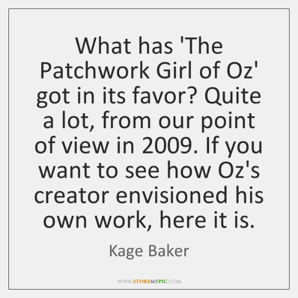 What has 'The Patchwork Girl of Oz' got in its favor? Quite ...