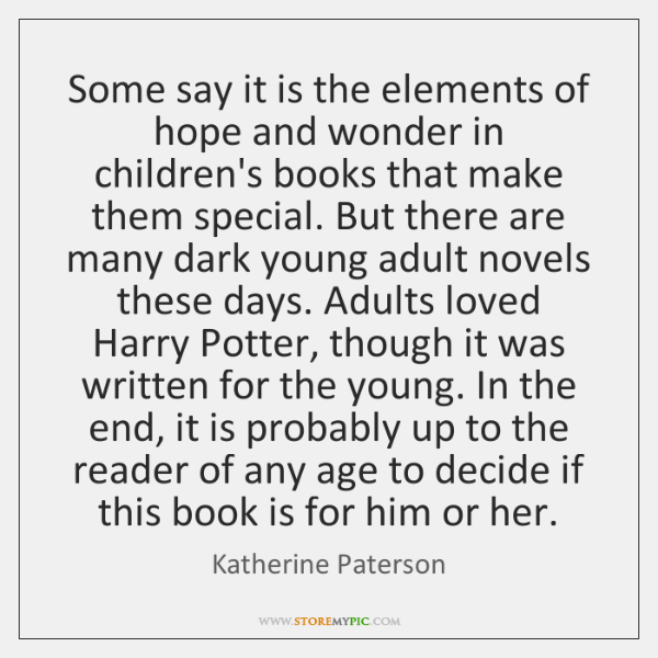 Some say it is the elements of hope and wonder in children's ...