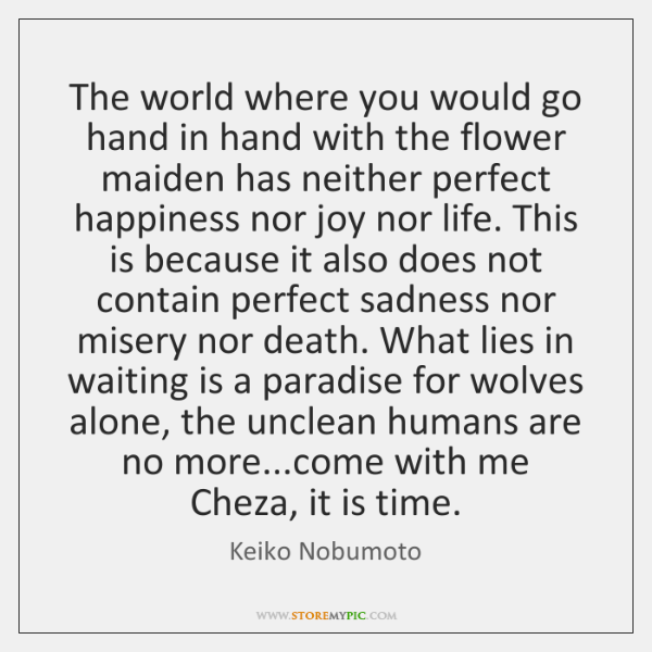 The world where you would go hand in hand with the flower ...