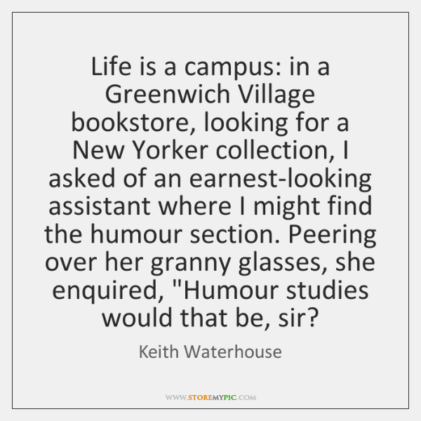 Life is a campus: in a Greenwich Village bookstore, looking for a ...