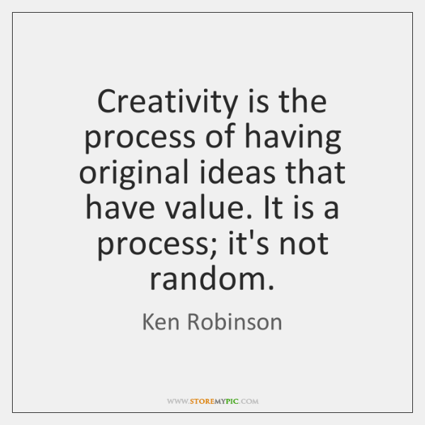 Creativity is the process of having original ideas that have value. It ...