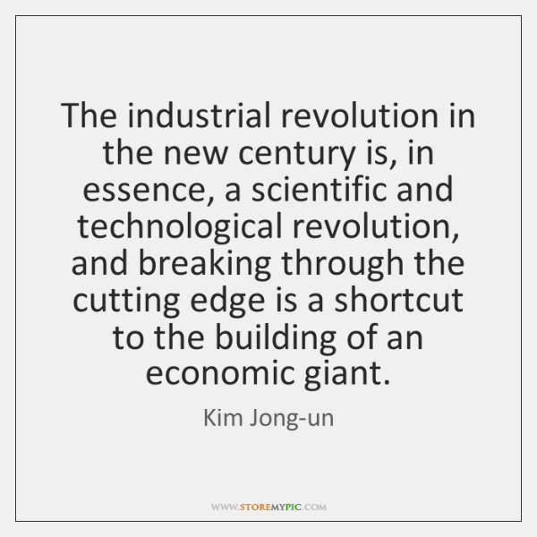 The industrial revolution in the new century is, in essence, a scientific ...