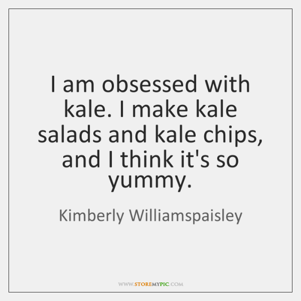 I am obsessed with kale. I make kale salads and kale chips, ...
