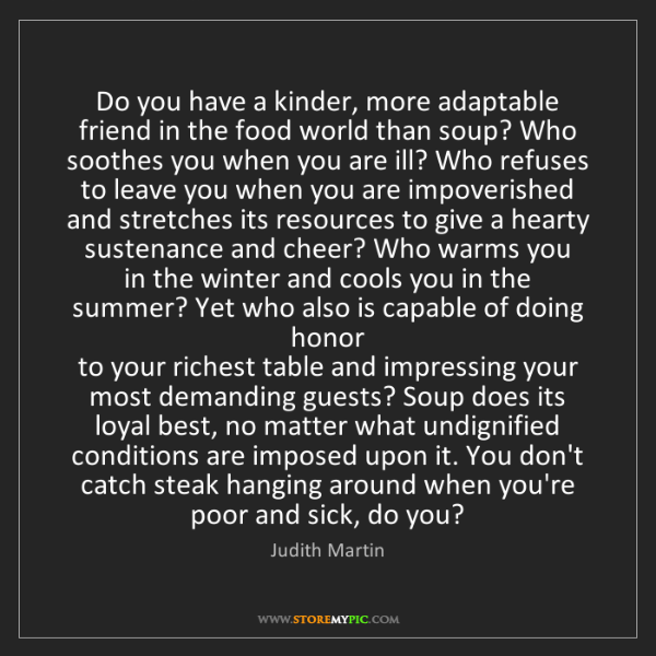Judith Martin: Do you have a kinder, more adaptable friend in the food...