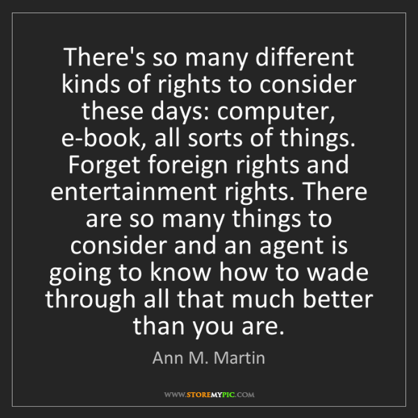 Ann M. Martin: There's so many different kinds of rights to consider...