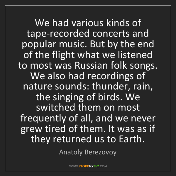 Anatoly Berezovoy: We had various kinds of tape-recorded concerts and popular...