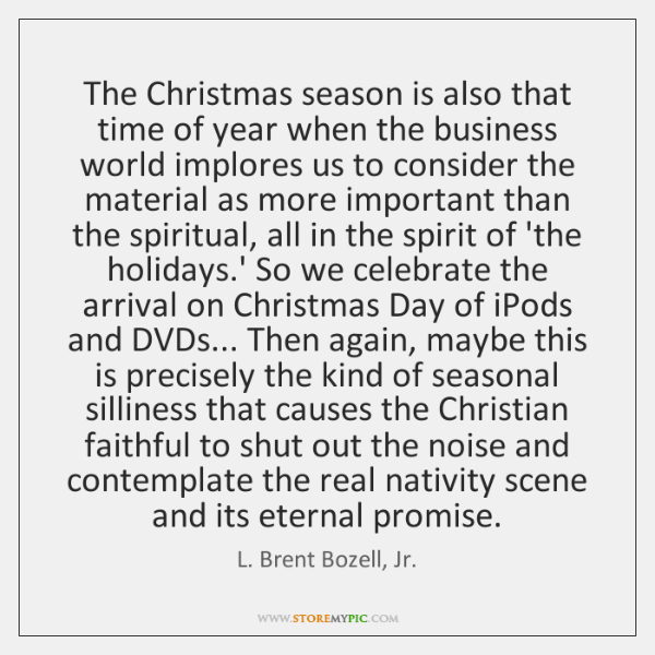 The Christmas season is also that time of year when the business ...