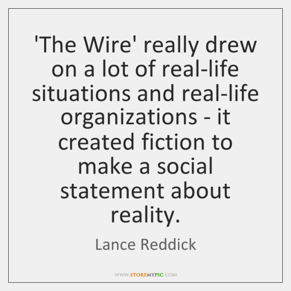 'The Wire' really drew on a lot of real-life situations and real-life ...