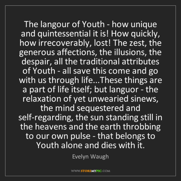 Evelyn Waugh: The langour of Youth - how unique and quintessential...