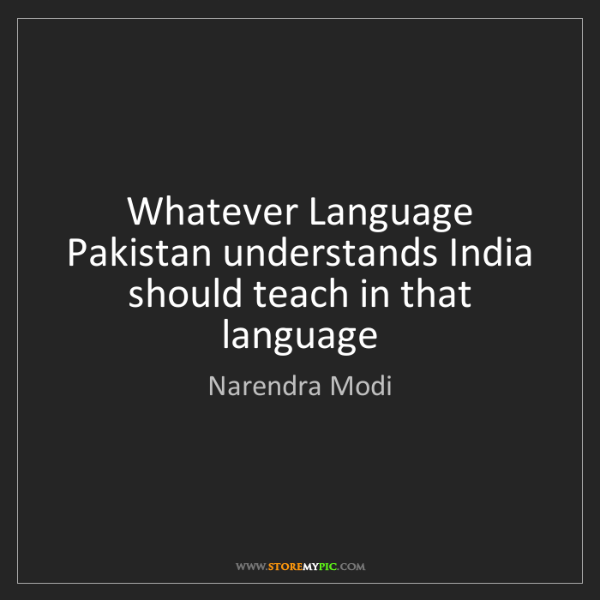 Narendra Modi: Whatever Language Pakistan understands India should teach...