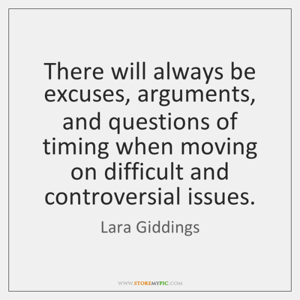 There will always be excuses, arguments, and questions of timing when moving ...