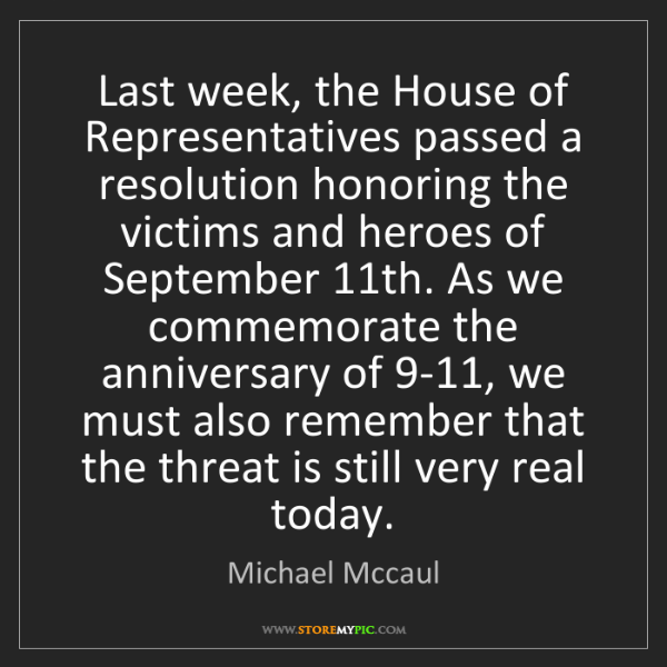 Michael Mccaul: Last week, the House of Representatives passed a resolution...