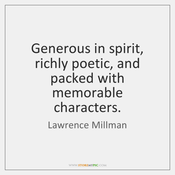 Generous in spirit, richly poetic, and packed with memorable characters.