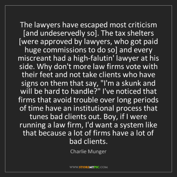 Charlie Munger: The lawyers have escaped most criticism [and undeservedly...