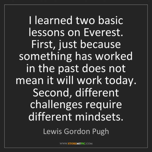 Lewis Gordon Pugh: I learned two basic lessons on Everest. First, just because...