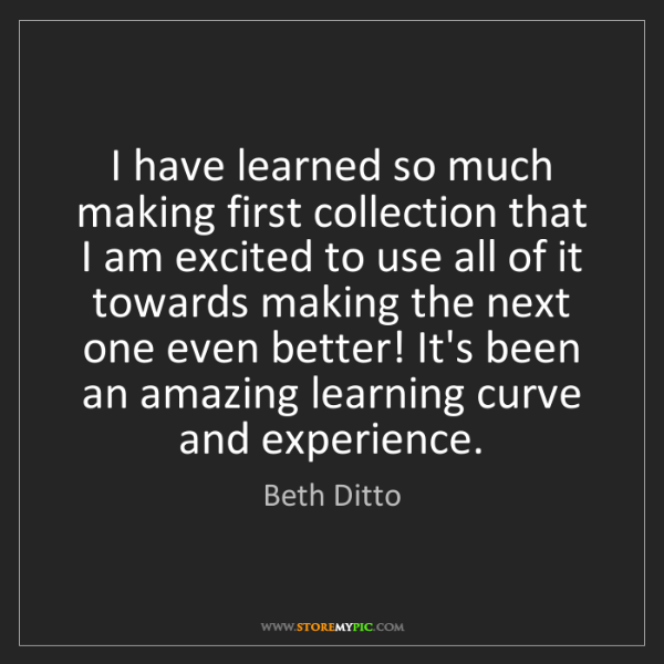 Beth Ditto: I have learned so much making first collection that I...