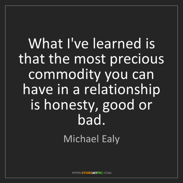 Michael Ealy: What I've learned is that the most precious commodity...