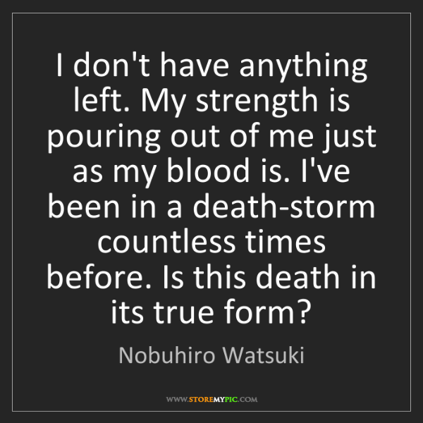 Nobuhiro Watsuki: I don't have anything left. My strength is pouring out...