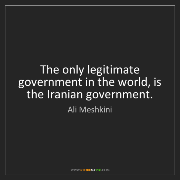 Ali Meshkini: The only legitimate government in the world, is the Iranian...