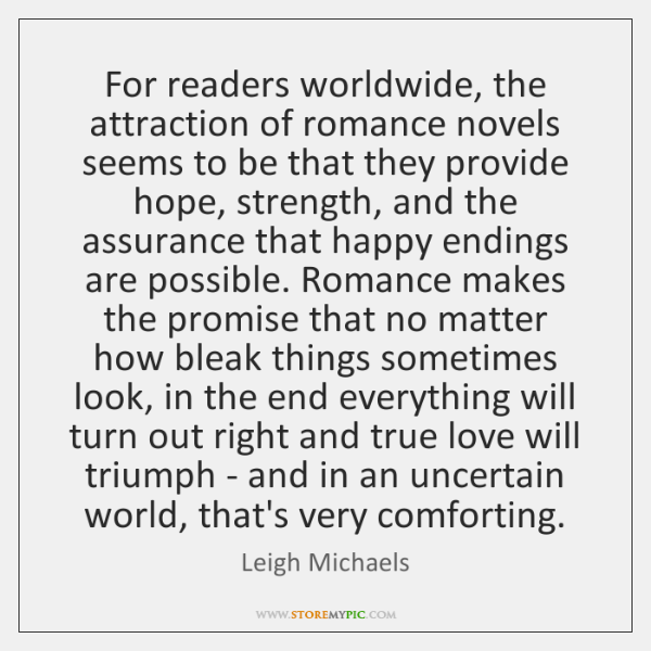 For readers worldwide, the attraction of romance novels seems to be that ...