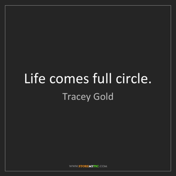 Tracey Gold: Life comes full circle.